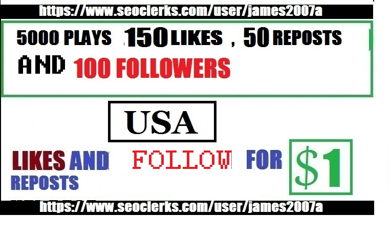 5000 PLAYS WITH USA 150 LIKES 50 REPOSTS 100 FOLLOWER...