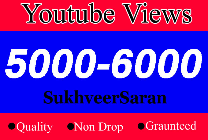 5000 To 6000 Quality Views with choice Extra service 1000 2000, 3000, 4000, 5000, 6000, 7000, 8000, 9000,10000, 20000 and 50,000, 50k, 100000 100k 200k and 1k 2k 5k 10k 20k 25k 30k video Views