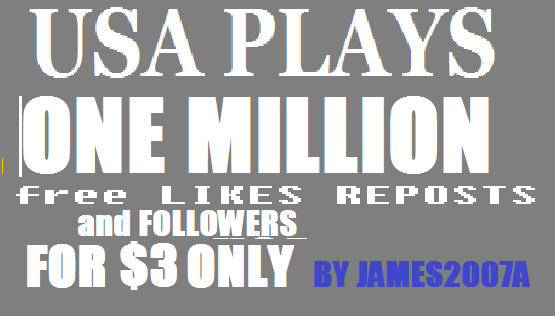 1 MILLION USA Plays with free 200 USA Followers, 100...