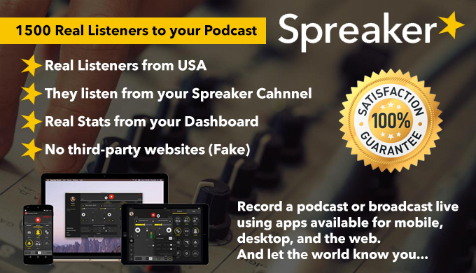 I will play your Spreaker Podcast 1500 times