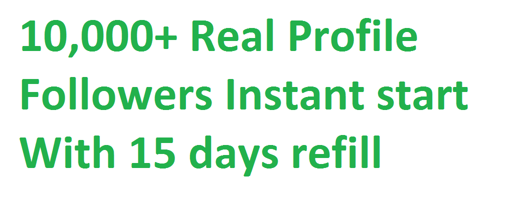 Instant Get 10,000++ (10K) Social media followers via real user with 15 days refill guarantee