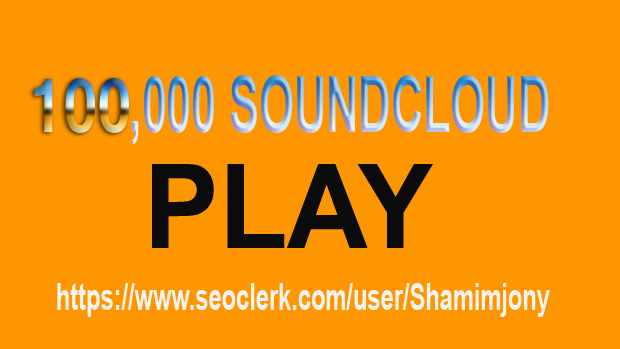 100,000 SOUNDCLOUD PLAY TO YOUR TRACK