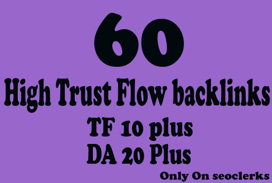 Get 70 High Trust Flow and Citation Flow Backlinks on...