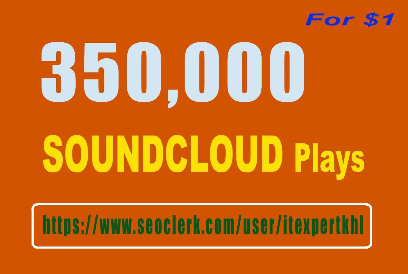 350k SUPER QUALITY SOUNDCLOUD PLAYS