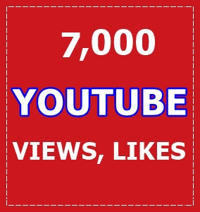 7,000 Youtube Views and 100 Likes
