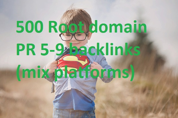 500 Root domain PR 5to9 backlinks mix platforms