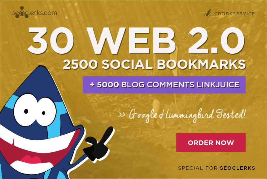 I will make 30 web 2, 0 properties, 2500 social bookm...