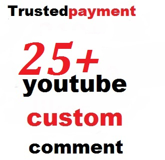 Instant provide  25+ youtube custom comment 1-6 hours delivery