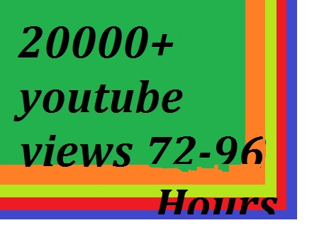Super Fast 20000 High Retention Youtube Video Views 72-96 hours delivery