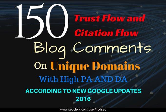 do 150 unique trust flow and citation flow blog comments with high da