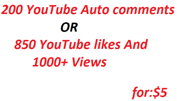 200 YouTube Comments Auto Or 850 YouTube likes+1000 Views Give you