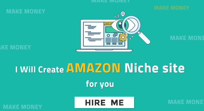 Create AMAZON Niche site for you