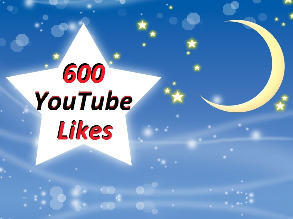 600 YouTube video likes in 5/12 hours