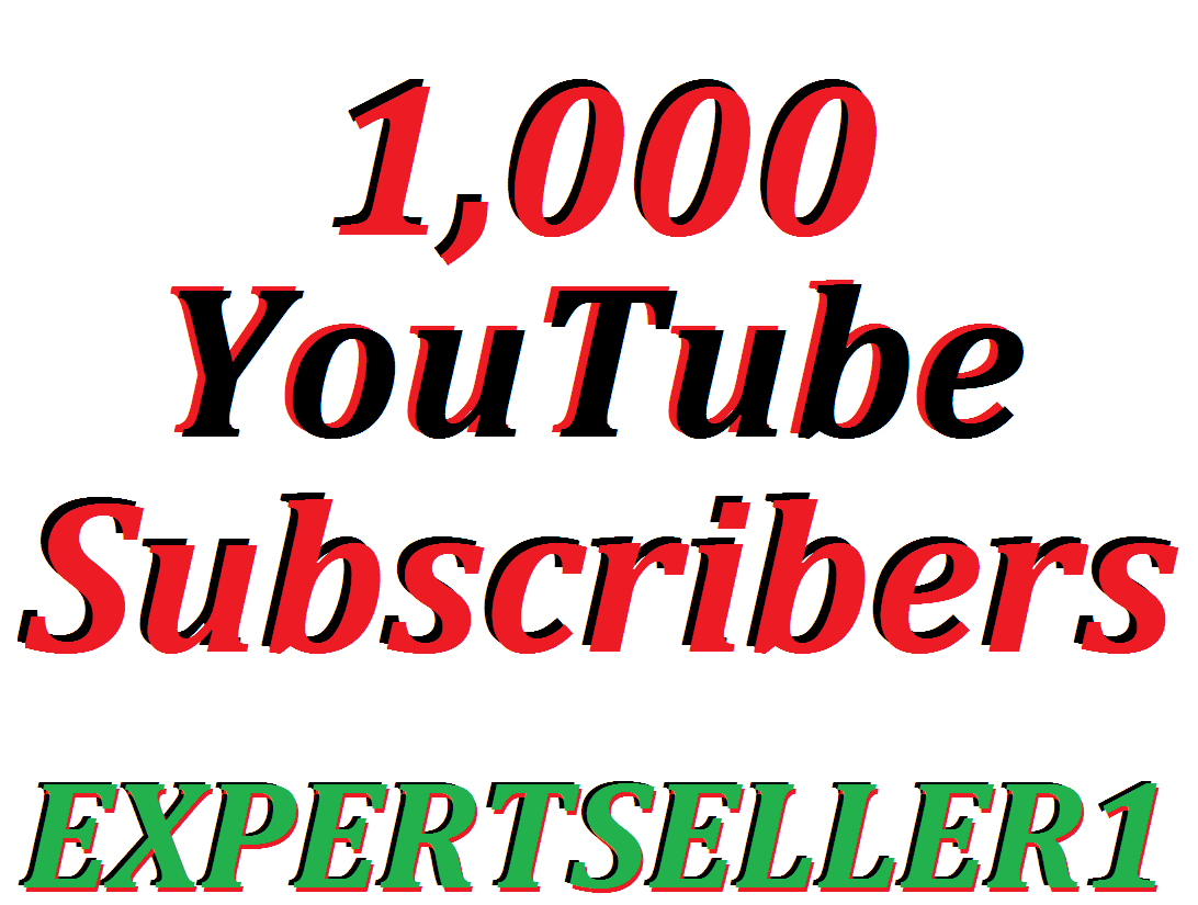 Get Quality 1,000  YouTube Subscribers to make Attractive your Channel