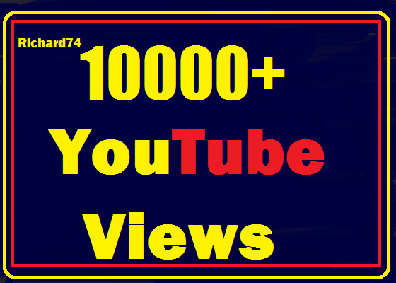 Instant start 10000+ Youtube Views High Quality safe,very fast just