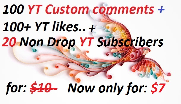 100 YouTube Custom Comments +100 YouTube likes + 20 Non Drop YouTube Subscribers