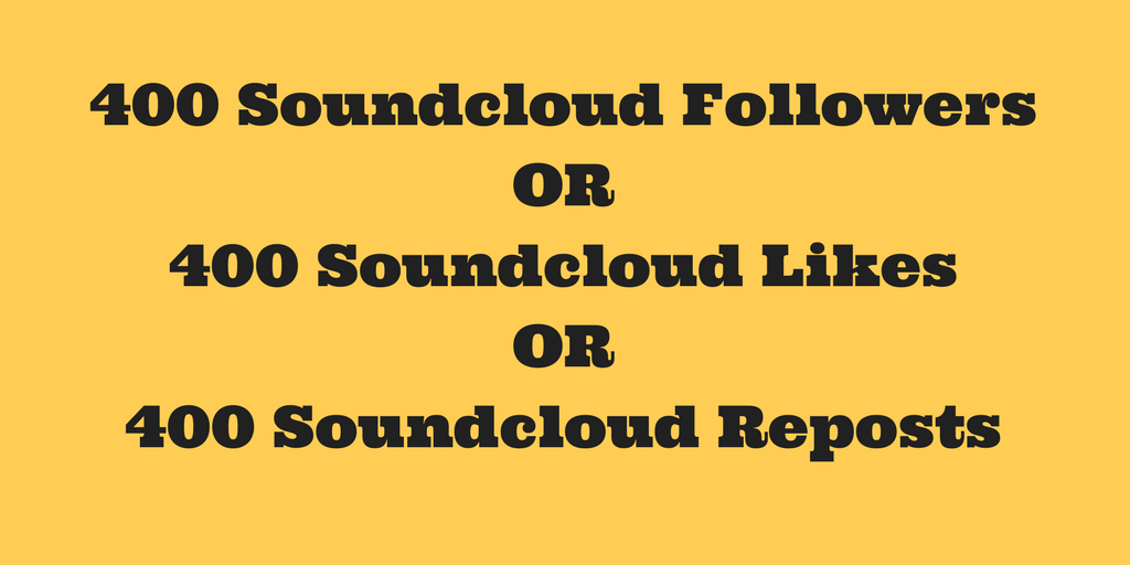Instant 400+ soundcloud Followers or Likes or Reposts