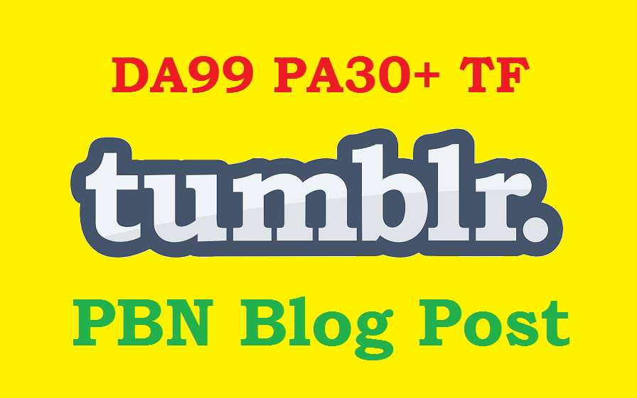 Rank on Google 1st Page Strong Tumblr PBN DA99 PA30+