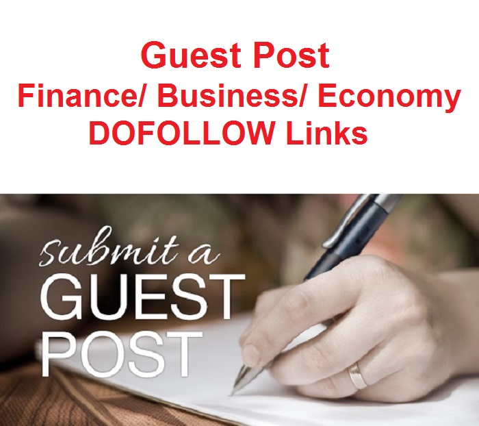 SEO 2 Guest Posts on Finance Business Economy Niche L...