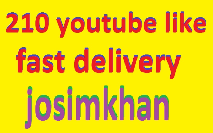 real 210 youtube like  very fast delivery only