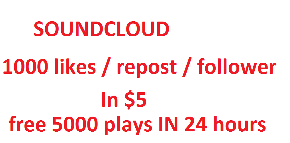 Soundcloud USA 1000+ likes  repost  followers in 48 hours free 5000 plays