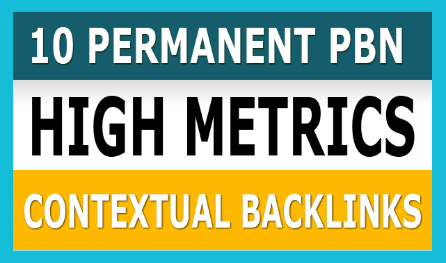 Create 10 Permanent PBN High Metrics Contextual Backl...