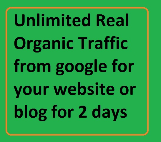 Get Unlimited Real Organic Traffic from google for yo...
