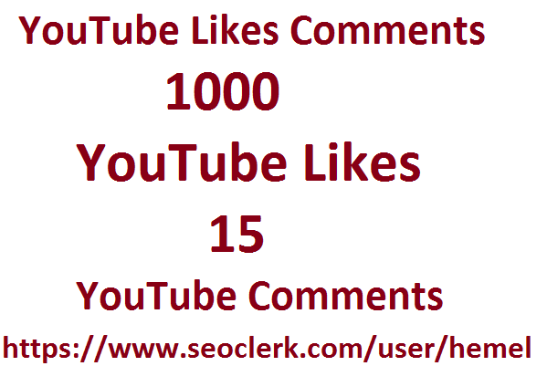 1000 YouTube Likes 15 Custom Comments very fast guaranteed