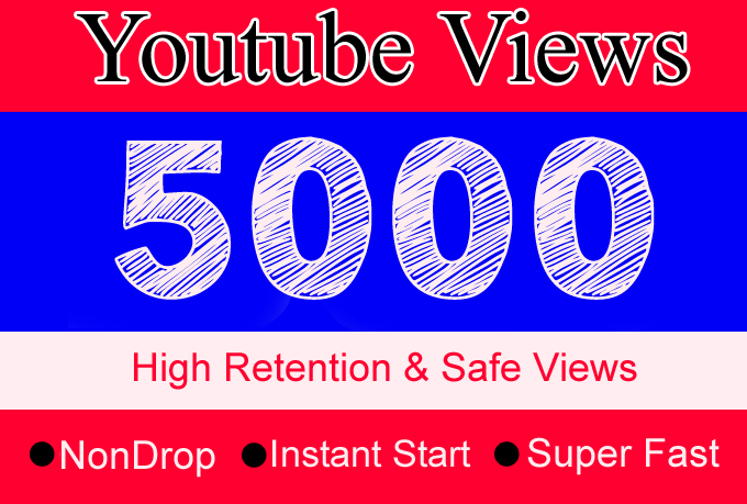 5K YouTube Views Or 5,000 Or 5000 High Retention, Non Drop, Fast & Safe Youtube View with 1k 2K 3K 4K Or 1000, 2000, 3000, 4000 Free Youtube Views