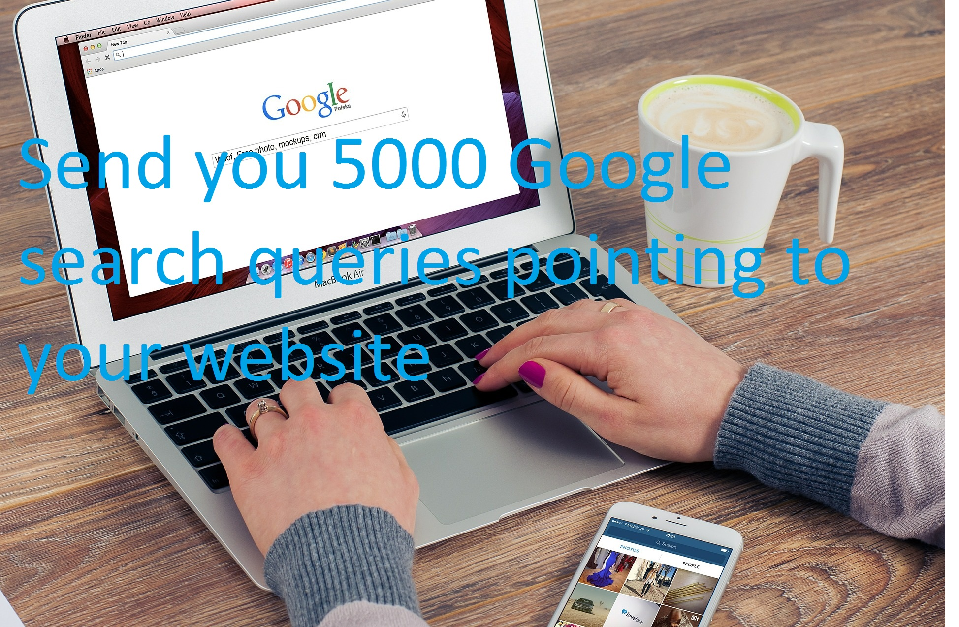 Send you 5000 Google search queries pointing to your website