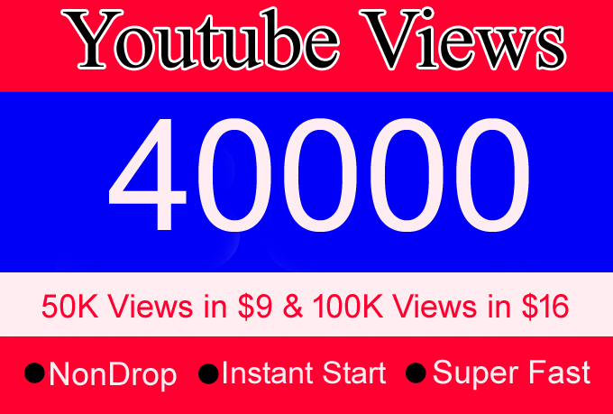 30000 to 40000 Or 30K to 40K YouTube Views with 1000, 2000, 3000, 4000, 5000 Or 1K 2K 3K 4K 5K Bonus Instant Start Fast and NonDrop