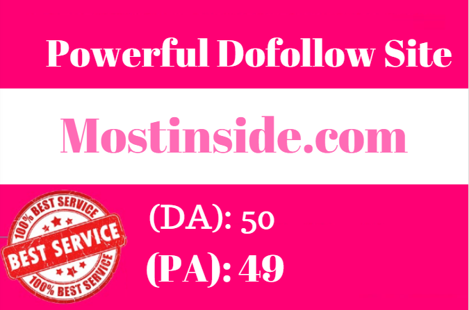 Powerful Dofollow guest post on Mostinside. com