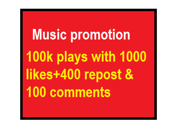 High quality music promotion 100k plays with 1000 likes and 400 repost and 100 comments