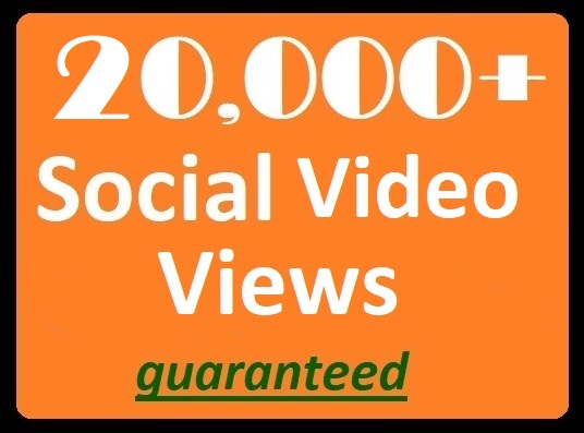 20,000+ Social Views to posted videos High-quality Pr...
