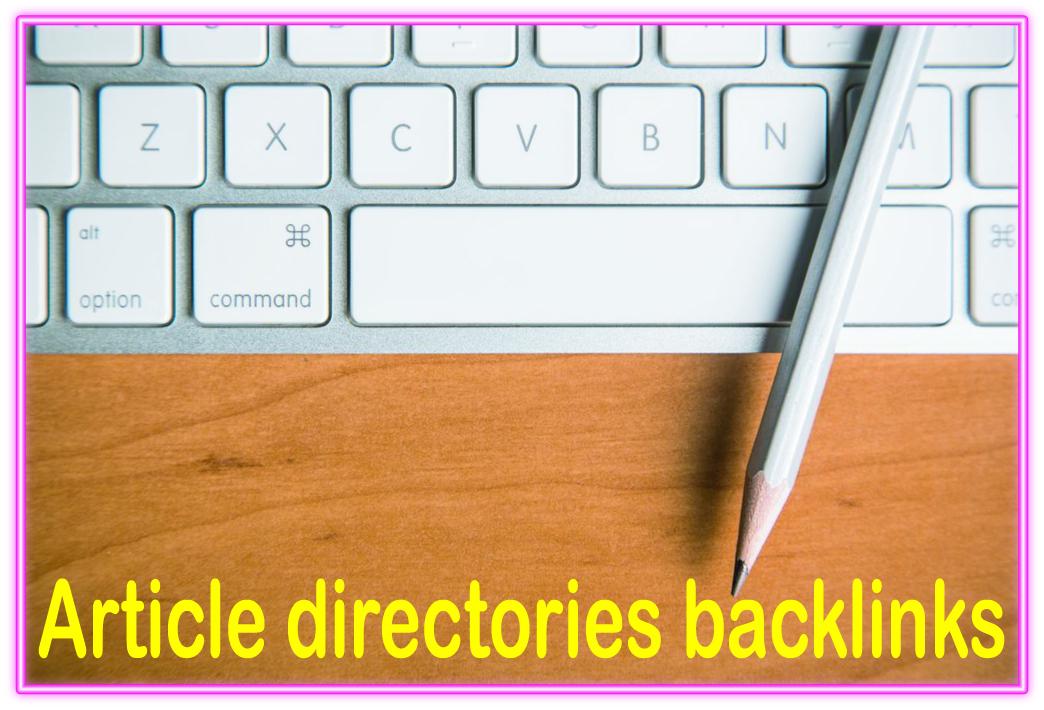 Do 1100 Article directories contextual High PR Metrics Backlinks