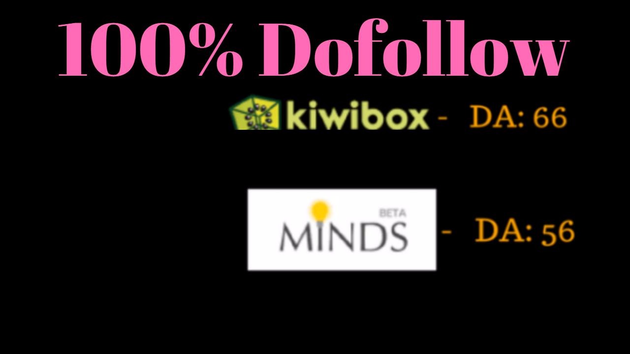 Publish A Guest Post On Minds - DA 59, Kiwibox - DA ...