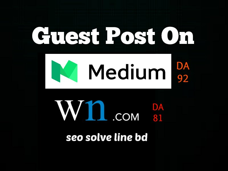 Publish Your Guest Post On Medium And WN