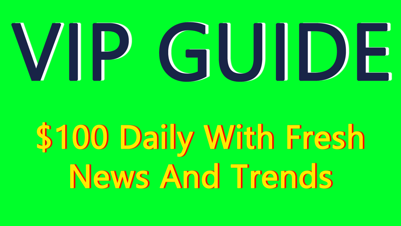VIP GUIDE How To Make 100 Daily With Fresh News And Trends
