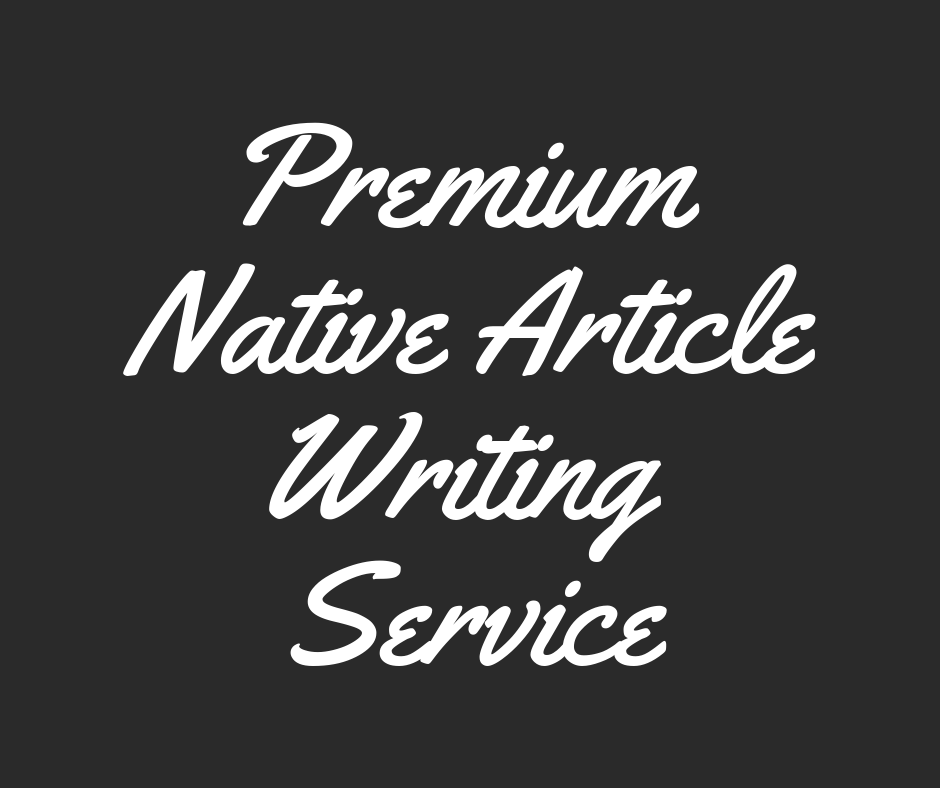 Premium Native Article Writing Service For All Topics