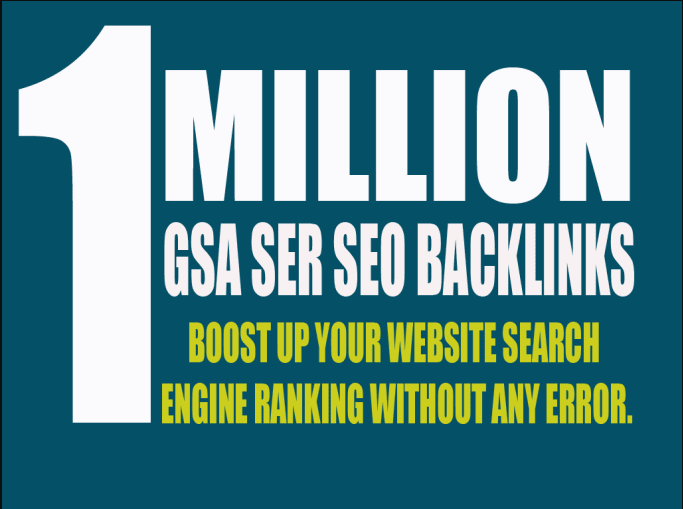 Provide 1,000,000 GSA Ser High Authority Back links for your websites/youtube promotion