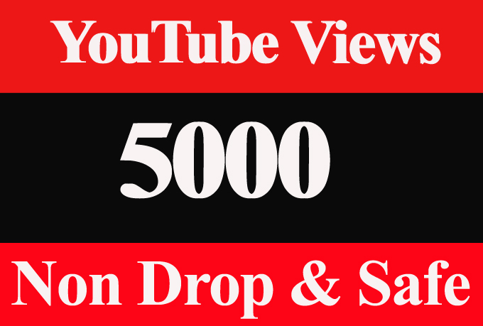 5K Or 5000 Or 5,000 YouTube Views High Retention Safe & Non Drop Or extra service 1k 2k 3k 4k 6k 7k 8k 9k 10K 15K 20K 25K 40K 50K 100K Or 1000 2000 3000 4000 10000 20000 30000 200K 500K 1Million views