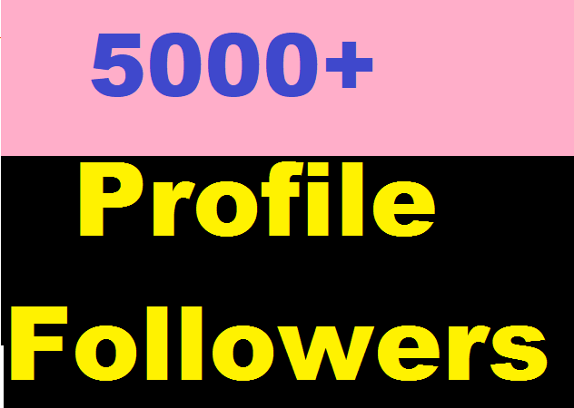 5000+ Social Media Profile Followers very fast and Instant Start