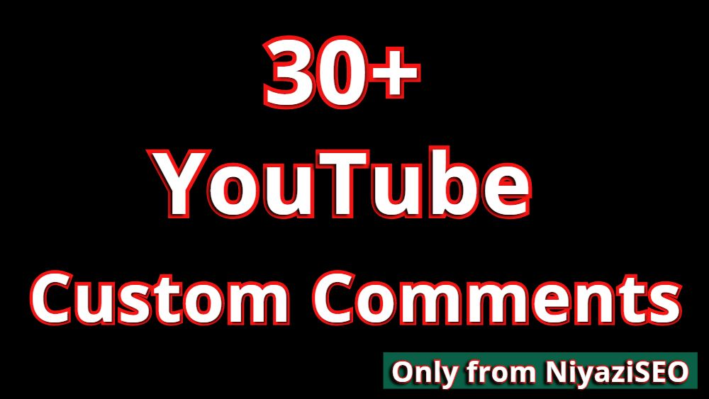 High Quality 30+ Video Custom Comments promotion non drop