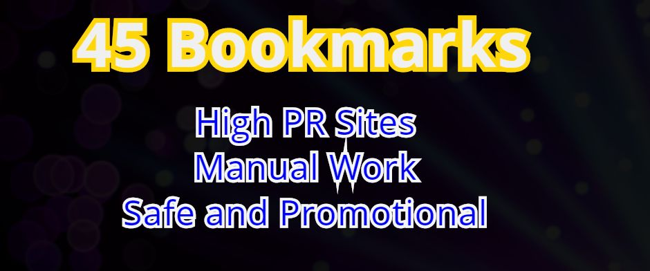 I will do 45 Manual Social Bookmarks from high PR Sites