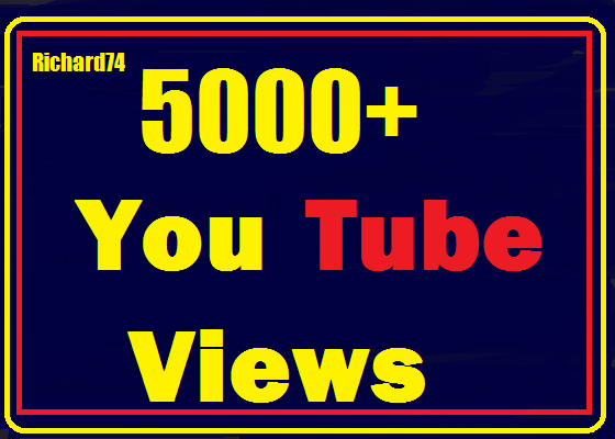 5000+ Views High Quality safe and instant start