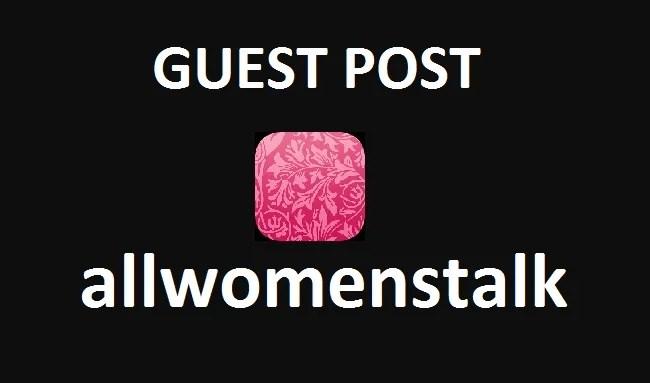 Publish Guest Post On Allwomenstalk DA 54