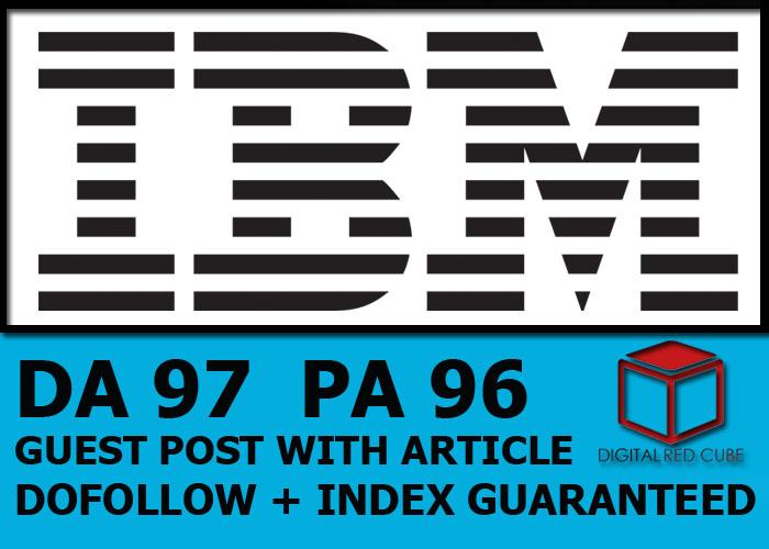 Publish a Guest Post On IBM Da 97 Dofollow Backlinks