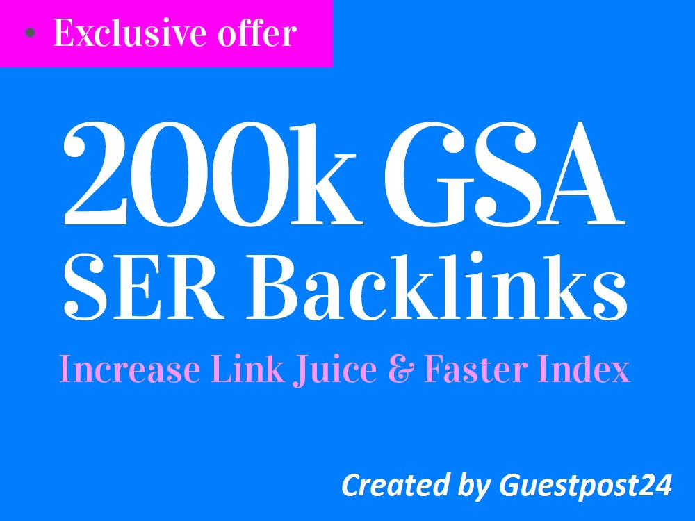 200k High Quality GSA SER Backlinks For Multi-Tiered Link Building