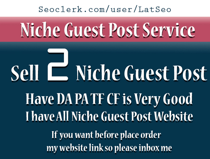 Do 2 Niche Related Guest Post On High Traffic Sites