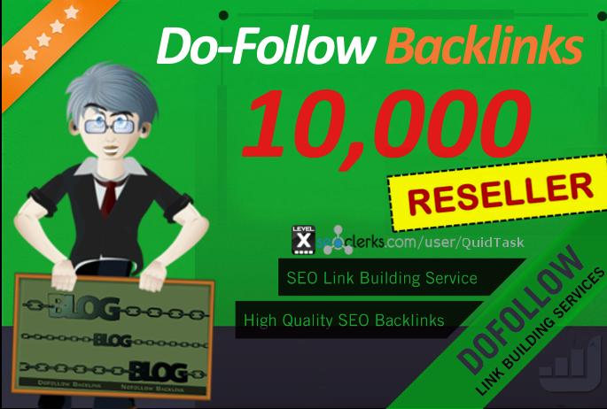 Reseller offer  10,000 DOFOLLOW Backlinks